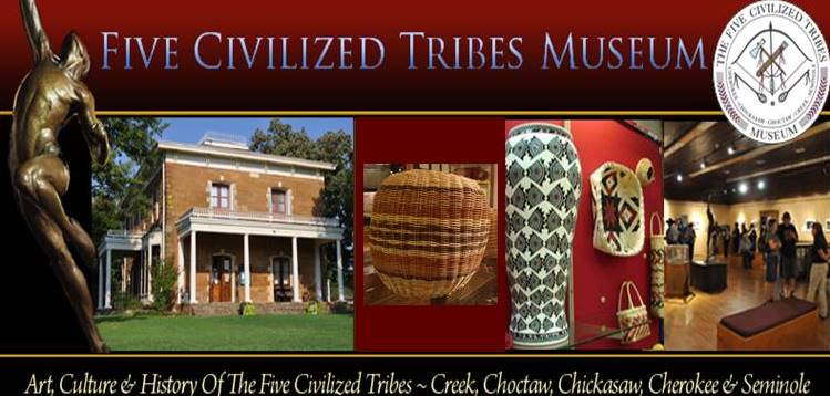 Official Site Of The Five Civilized Tribes Museum Art Culture And History Of The Five Civilized Tribes Creek Choctaw Chickasaw Cherokee And Seminole